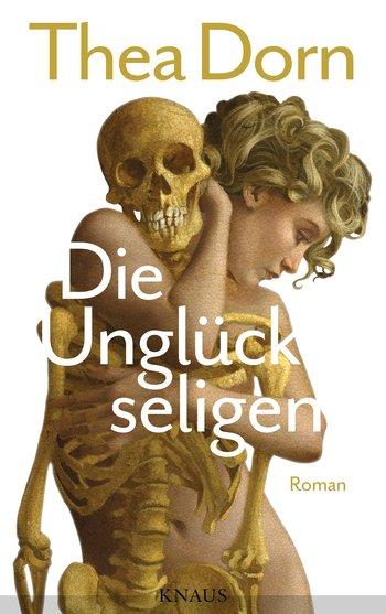 Thea Dorn - Die Unglückseligen, Buchcover