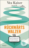 Buchcover Vea Kaiser - Rückwärtswalzer